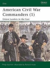 American Civil War Commanders (1) 'Union Leaders in the East Katcher, Philip