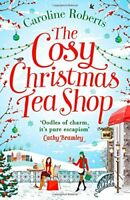 The Cosy Christmas Teashop By CAROLINE ROBERTS