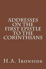 Addresses on the First Epistle to the Corinthians by H. Ironside (2014,...