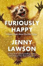Furiously Happy : A Funny Book about Horrible Things  (ExLib) by Jenny Lawson