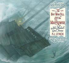 Boy Who Fell Off The Mayflower, Or John Howland's Good Fortune Lynch  P. J. 9781
