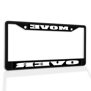 Metal License Plate Frame Vinyl Insert Move over Funny B