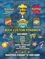 Pokemon Sword/Shield/Isle Of Armor - Bulk Custom Pokemon 6IV Pokemon Home
