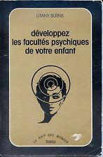 DEVELOPPEZ LES FACULTES PSYCHIQUES DE VOTRE ENFANT - L. Burns 1990