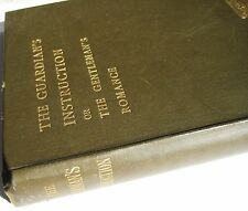 1897 [1688] PENTON: The Guardian's Instruction or the Gentleman's Romance,,,