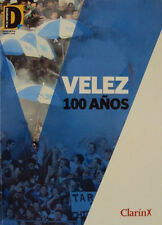 VELEZ SARSFIELD 100 Years History BOOK - Great pictures !