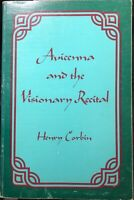 Avicenna and the Visionary Recital by Henry Corbin