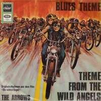 "The Arrows* - Theme From The Wild Angels / Blue's  7"" Vinyl Schallplatte - 8722"