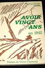 GUERRE 39 45-AVOIR VINGT ANS EN 1942-ROBERT ANDRE DEAN-ILLUSTRE-1978