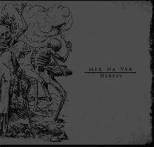 Mek Na Ver - Heresy (Forgotten Tomb, Vidharr, Sturmkaiser)
