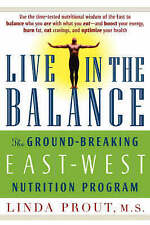 NEW Live in the Balance: The Ground-Breaking East-West Nutrition Program
