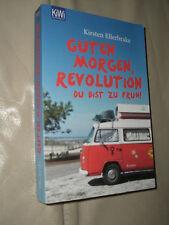 Guten Morgen, Revolution - du bist zu früh! von Kirsten Ellerbrake (2013,...