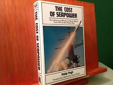 1986 THE COST OF SEAPOWER INFLUENCE OF MONEY ON NAVAL AFFAIRS SINCE 1815