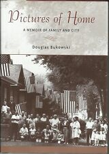 Pictures of Home: A Memoir of Family & City 2004 South SIde Chigago VF Bukowski