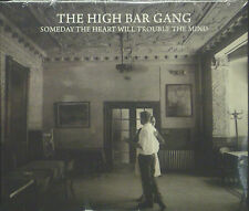 CD THE HIGH BAR GANG - someday the heart will trouble the mind, neu - ovp