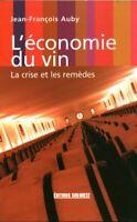 Livre l'économie du vin la crise et les remèdes Jean-François Auby Sud-Ouest