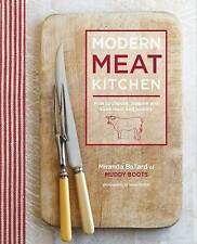 Modern Meat Kitchen: How to Choose, Prepare and Cook Meat and Poultry by...