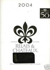 GUIDE RELAIS & CHATEAUX - 50 ANS 2004