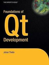 Foundations of Qt Development (Expert's Voice in Open Source) by Johan Thelin