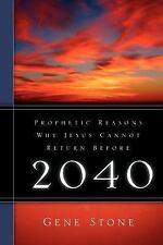 Prophetic Reasons Why Jesus Cannot Retur by Gene Stone (2005, Paperback)