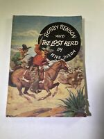 BOBBY  BENSON  AND THE  LOST HERD by PETER  DIXON  1936 ILLUST. 1st.