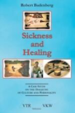 Sickness and Healing : A Case Study on the Dialectic of Culture and...