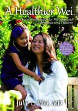 A Healthier Wei By Dr. Julie L. Wei Paperback - Reclaiming Health