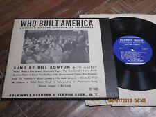 """Bill Bonyun """"Who Built America"""" Folksongs 10 inch FOLKWAYS FC 7402 1959 s547"""