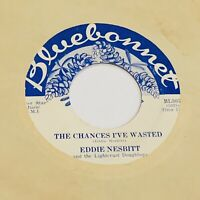 C&W Eddie Nesbitt The Chances I've Wasted BLUEBONNET 303 VG++