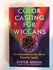 COLOR CASTING FOR WICCANS:  By Sister Moon Mint witchcraft magick spells