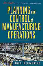 Planning and Control of Manufacturing Operations (The Oliver Wight Companies)