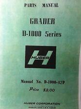 Huber Grader D-1000-42P Series Master Parts Manual D-1400 1100 1300 1500 D-1700