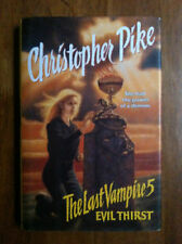 Christopher Pike THE LAST VAMPIRE #5 EVIL THIRST HC/dj!
