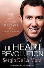 Heart Revolution: Experience the Power of a Turned Heart by Sergio De La Mora