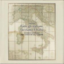 Merla Fatti gli italiani facciamo l'Italia Idee spazio per unità di una nazione