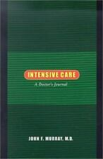 Intensive Care: A Doctor's Journal by Murray M.D., John F.