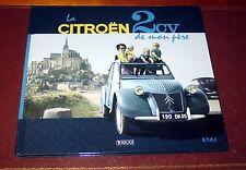 La Citroën 2CV de mon père - Éditions Atlas - Livre neuf