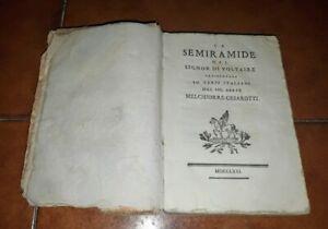 VOLTAIRE CESAROTTI SEMIRAMIDE 1771 ARNAUD GOZZI FAJEL 1772 CONGIURA PAZZI 1779