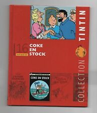 Collection Tintin Moulinsart Hachette 2011. n°16 Coke en Stock. NEUF