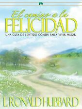 El Camino A La Felicidad (The Way To Happiness)   (Spanish Edition)