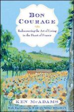 Bon Courage: Rediscovering the Art of Living in the Heart of France (Hardback or