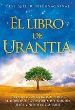El Libro de Urantia: Revelando Los Misterios de Dios, El Universo, Jesus y Nosot
