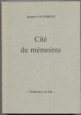JACQUES LACOMBLEZ  CITE DE MEMOIRES L'EMPREINTE ET LA NUIT 1000  ex  1985
