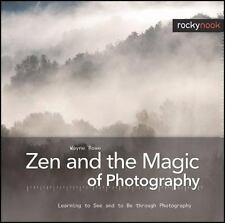 Zen and the Magic of Photography: Learning to See and to Be through-ExLibrary