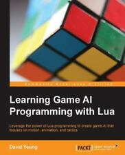 Learning Game AI Programming with Lua (Paperback or Softback)