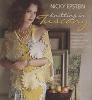 Nicky Epstein Knitting in Tuscany by Epstein, Nicky , Hardcover