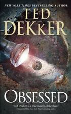 Obsessed by Ted Dekker  2015 Paperback