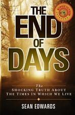 The End of Days : Keys to Understanding the Times in Which We Live by Sean...