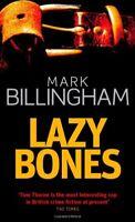 Lazybones By Mark Billingham. 9780751534276
