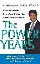 The Power Years : A User's Guide to the Rest of Your Life by Ken Dychtwald and …